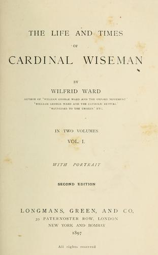 The life and times of Cardinal Wiseman 1802-1865
