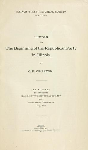 Download Lincoln and the beginning of the Republican party in Illinois.