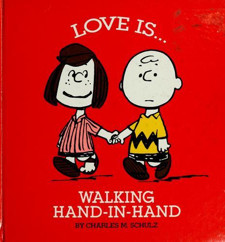 Love is walking hand-in-hand