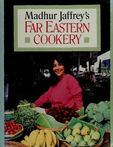 Madhur Jaffrey's Far Eastern cookery.