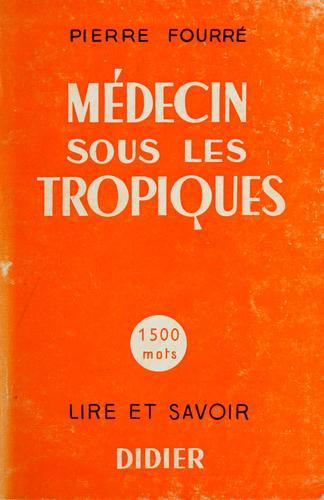 Download Médecin sous les tropiques