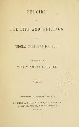 Memoirs of the life and writings of Thomas Chalmers.