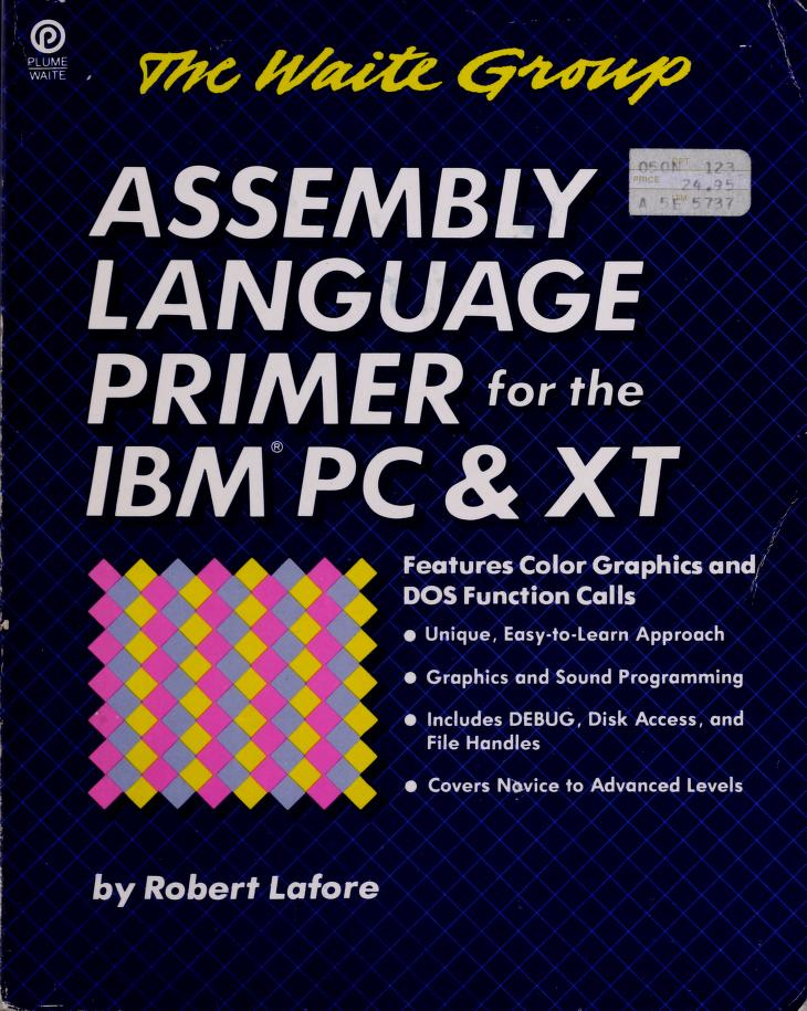 Assembly language primer for the IBM PC & XT by Robert Lafore