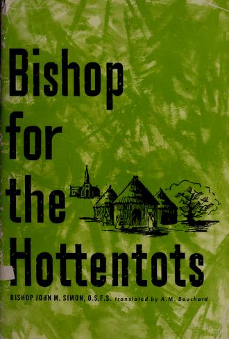 Cover of: Bishop for the Hottentots | Simon, Jean Marie Bp.