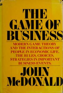 Cover of: The game of business | McDonald, John