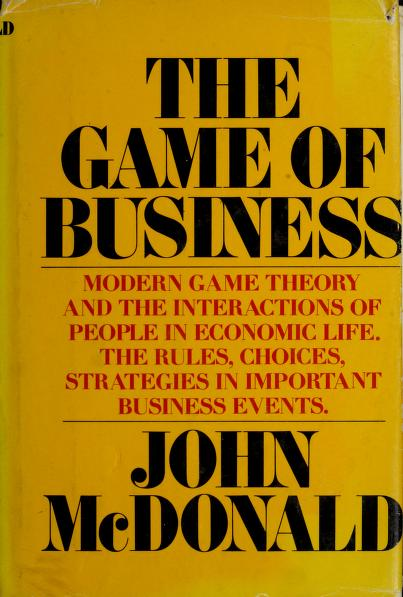 The game of business by McDonald, John
