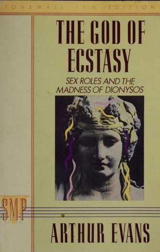 The God of Ecstasy by Arthur Evans