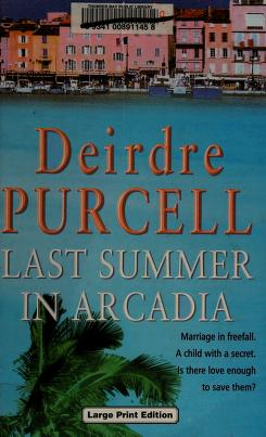 Cover of: Last Summer in Arcadia   Deirdre Purcell