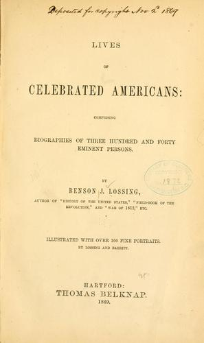 Lives of celebrated Americans by Benson John Lossing