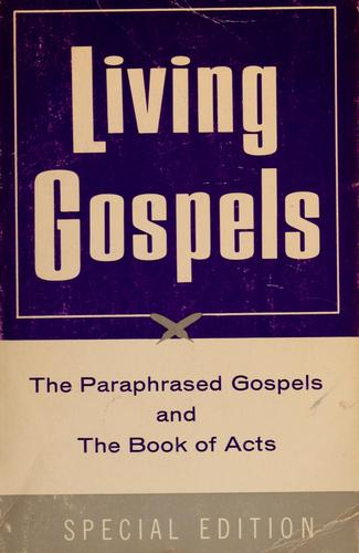 Living Gospels by by Kenneth N. Taylor.