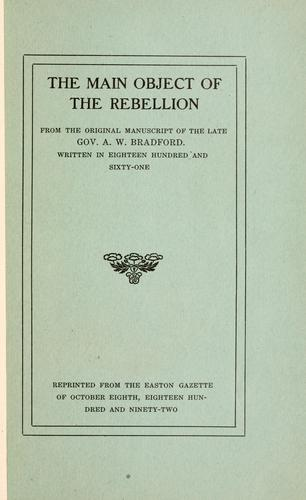 The main object of the rebellion by Augustus Williamson Bradford
