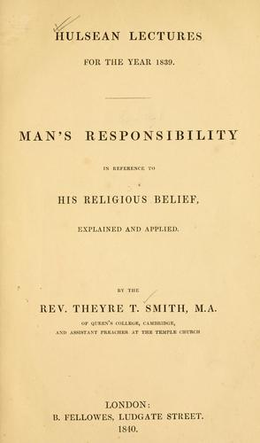 Man's responsibility in reference to his religious belief by Theyre Townsend Smith
