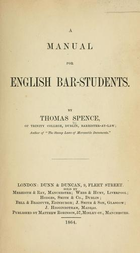 A manual for English bar-students by Spence, Thomas