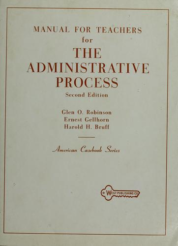 Manual for teachers for the administrative process by Glen O. Robinson