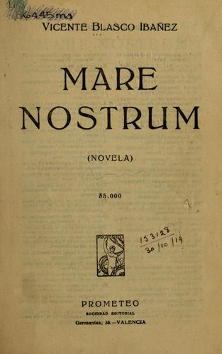Mare nostrum, novela by Vicente Blasco Ibáñez