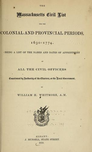 The Massachusetts civil list for the colonial and provincial periods, 1630-1774