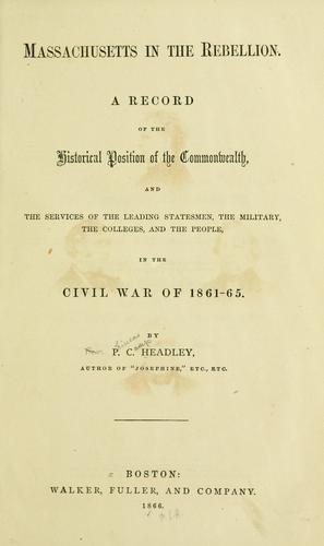 Massachusetts in the rebellion by Headley, P. C.