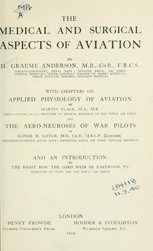The medical and surgical aspects of aviation by Henry Graeme Anderson