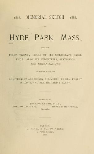 Memorial sketch of Hyde Park, Mass., for the first twenty years of its corporate existence [1868-1888] by Hyde Park (Mass.)