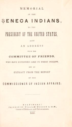 Memorial of the Seneca Indians, to the President of the United States by Seneca Nation of New York.